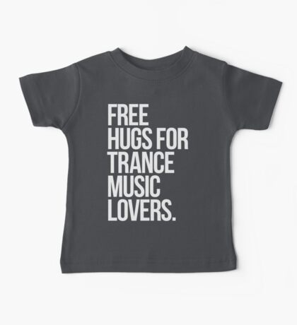 Free Hugs For Trance Lovers. Baby Tee