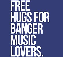 Free Hugs For Banger (music) Lovers. Womens Fitted T-Shirt