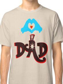 ღ♥I Love Dad Clothing & Stickers♥ღ Classic T-Shirt