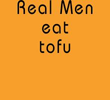 Real Men Eat Tofu T-Shirt Unisex T-Shirt