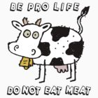 Vegetarian Pro Life by T-ShirtsGifts