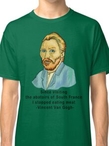 Vegetarian Quote Vincent Van Gogh Classic T-Shirt