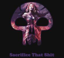 Sacrifice That Shit by Argnarock