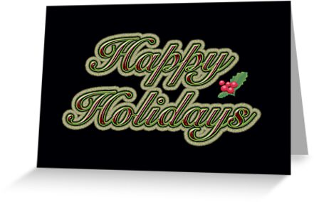 Happy Holidays Greeting Card - Black With Text by MotherNature