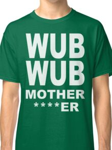 Wub Wub Classic T-Shirt