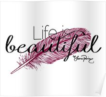 Life is beautiful - Lana Parrilla quote (Dark text) Poster