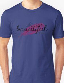 Life is beautiful - Lana Parrilla quote (Dark text) T-Shirt