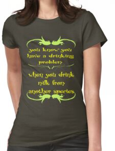 Drinking Problem Womens Fitted T-Shirt