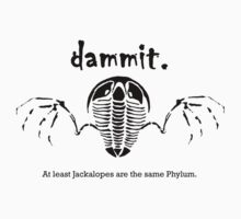 Dammit - at least Jackalopes are the same Phylum T-Shirt