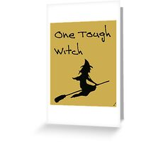One Tough Witch Greeting Card
