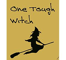 One Tough Witch Photographic Print