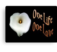 "Calla Lily Isolated on Black ""One Life, One Love"" Greeting Canvas Print"