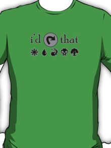 I'd Tap That - MTG T-Shirt
