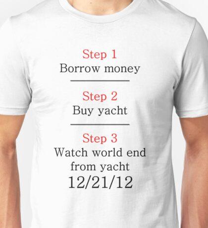 The World is Ending so Borrow Money Unisex T-Shirt
