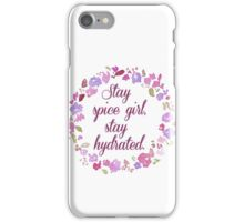 Stay Spice Girl, Stay Hydrated iPhone Case/Skin