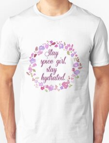 Stay Spice Girl, Stay Hydrated T-Shirt