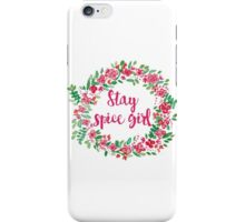 Stay Spice  iPhone Case/Skin