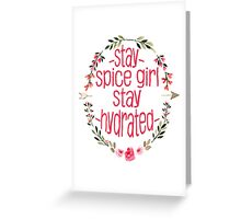 Stay Spice, Stay Hydrated. Greeting Card