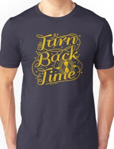 If I Could Turn Back Time Unisex T-Shirt