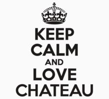 Keep Calm and Love CHATEAU Kids Clothes