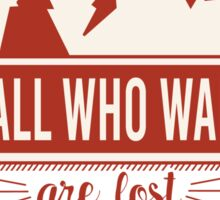 Not all who wander are lost - red Sticker