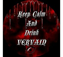Keep Calm & Drink Vervain Black & Red Round VD Logo Photographic Print