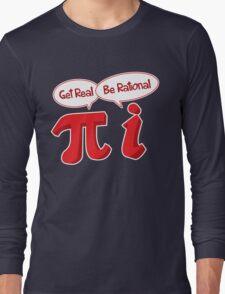 Get Real Long Sleeve T-Shirt