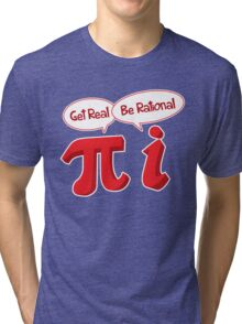 Get Real Tri-blend T-Shirt