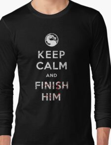 Keep Calm and Finish Him Long Sleeve T-Shirt