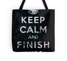 Keep Calm and Finish Him Tote Bag