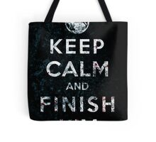 Keep Calm and Finish Him Tote Bag