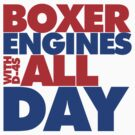 Boxer Engines All Day by Snoopyalien24