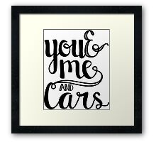 You and me and cars handlettering Framed Print
