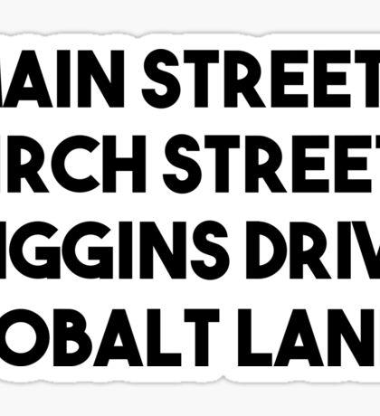 Main Street, Birch Street, Higgins Drive, Cobalt Lane (Black) Sticker