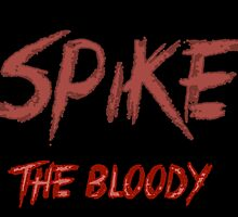 Spike the bloody (william)  by Charlie Smith