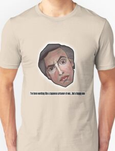 I've been working like a Japanese prisoner of war... but a happy one - Alan Partridge Tee Unisex T-Shirt