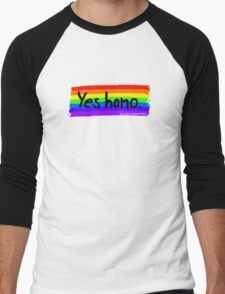 Yes homo. Men's Baseball ¾ T-Shirt