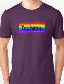 Yes homo. T-Shirt