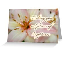 Wedding Happiness Greeting Card - Lilies Greeting Card
