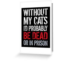 Funny Cats Joke Shirt Greeting Card