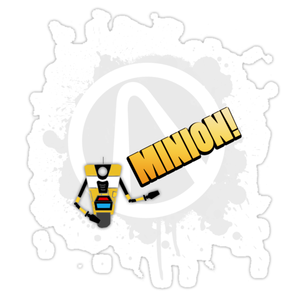 "Borderlands - Claptrap ""Minion!""  by lovecrafted"