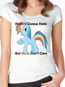 Haters Gonna Hate But Dash Don't Care  Women's Fitted Scoop T-Shirt