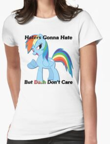 Haters Gonna Hate But Dash Don't Care  Womens Fitted T-Shirt