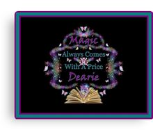 Magic Always Comes With A Price Dearie Butterfly Black Collection Also Available In Purple, and Turquoise Canvas Print
