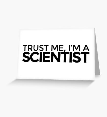 Trust me, I'm a Scientist Greeting Card