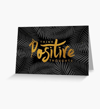Think Positive Thoughts Greeting Card