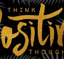 Think Positive Thoughts Sticker