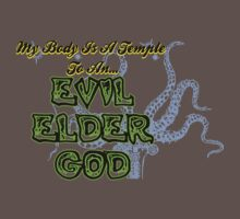 My Body Is A Temple To An Evil Elder God by aewayfarer
