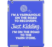 I'm A Yarnaholic iPad Case/Skin