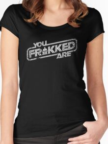 You Are FRAKKED v2 (W-G) Women's Fitted Scoop T-Shirt